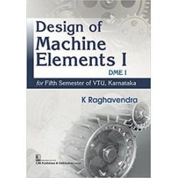 Design Machine Elements - 1 5th Sem Mechanical VTU | K. Raghavendra | CBS Publishers and Distributors