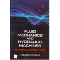 Fluid Mechanics & Hydraulic Machines - Problems & Solutions | K Subramanya  | Mcgraw Hill india