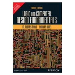 Logic and computer design Fundamentals ,M Morris Mano and Charles R Kime, Pearson