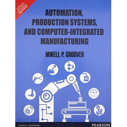 Automation, Production System & Computer Integrated Manufacturing |Mikell P Groover   | Pearson India