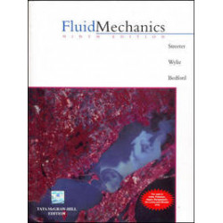Fluid Mechanics | Victor L Streeter   Benjamin Wylie E   Keith W Bedford  | Mcgraw Hill India | 9th Edition