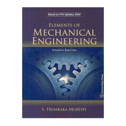 A Textbook of Elements of MechanicalEngineering   S.TrymbakaMurthy   Universities Press (India)   4th Edition