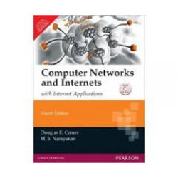 Computer Networks and Internets with Internet Applications | Douglas E Comer and M.S.Narayana | Pearson | 4th Edition