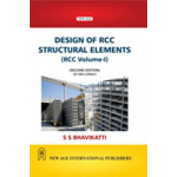 Design of RCC Structural Elements (Vol-I) | S. S. Bhavikatti | New Age International Publications | 2nd Edition | 2016