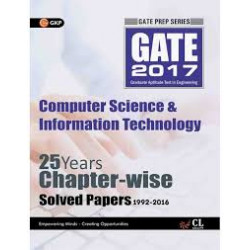 GATE - Computer Science & Information Technology 2017 : Solved Papers Chapter Wise 25 Years | GK Publications