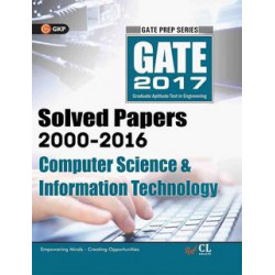 GATE - Computer Science & Information Technology 2017 : Solved Papers 2000 - 2016  |  GK Publications