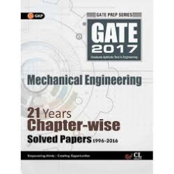 GATE Mechanical Enggineering 2017 : 21 Years Chapter-Wise Solved Papers 1996 - 2016  | GK Publications