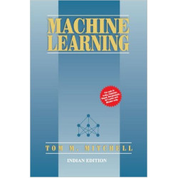 Machine Learning | Tom M Mitchell | Tata McGraw-Hill Education India | 1st Edition