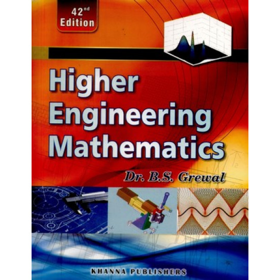Higher Engineering Mathematics | B.S. Grewal | Khanna Publishers | 44th Edition | 2017