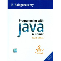 Programming with JAVA, A Primer,	  E Balagurusamy, 	TMH,	  4th edition