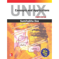 UNIX – Concepts and Applications | Sumitabha Das |Tata McGraw Hill |4th Edition