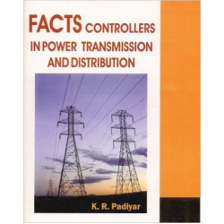 FACTS - Controllers in Power Transmission distribution , K.R. Padiyar , New Age Publishers