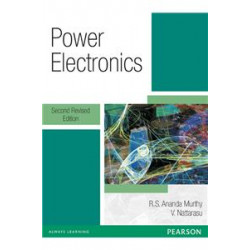 Power Electronics: A Simplified Approach | R.S., Ananda Murthy and V. Nattarasu | Pearson/Sanguine Publishers