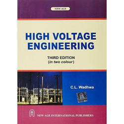 High Voltage Engineering, C.L.Wadhwa, New Age International Private limited