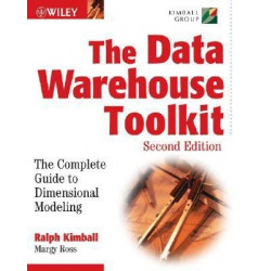 THE DATA WAREHOUSE TOOLKIT | KIMBALL & MARGY ROSS | JOHN WILEY | 2ND EDITION