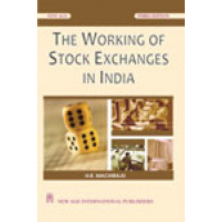 The Working of Stock Exchanges in India  | H. R. Machiraju | New Age International