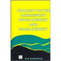 Ground water assessment, development and management by K.R.Karanth, Tata Mc Graw Hills