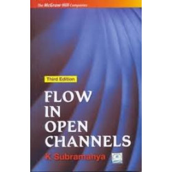 Open Channel Hydraulics | Subramanya | McGraw Hill | 3rd edition
