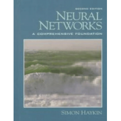 Neural Networks - A Comprehensive Foundation , Simon Haykin , Pearson Education , 2nd Edition , 1999