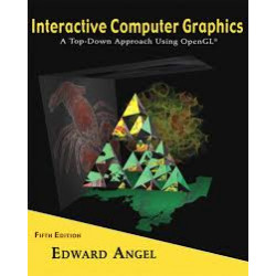 Interactive Computer Graphics : A Top-Down Approach with OpenGL |Edward Angel |Pearson|5th Edition ( NON VTU)