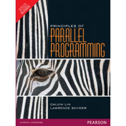 Principles of Parallel Programming,Calvin Lin, Lawrence Snyder,Pearson Education, 2009
