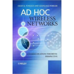Ad Hoc Wireless Networks, Ozan K. Tonguz and Gianguigi Ferrari, John Wiley,2007
