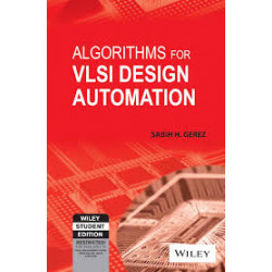 Algorithms for VLSI Design Automation, Sabih H. Gerez, Wiley India
