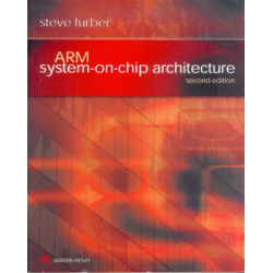 ARM System-on-Chip Architecture, Steve Furber, Addison-Wesley, 2nd Edition, 2000