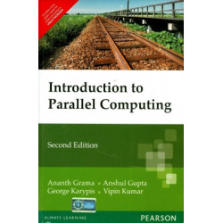 Introduction to Parallel Computing	,Ananth Grama, Vipin Kumar  , Anshul Gupta, Pearson Education