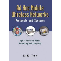 Adhoc Mobile Wireless Networks- Protocols and Systems, C.K. Toh, Pearson Education, 2002