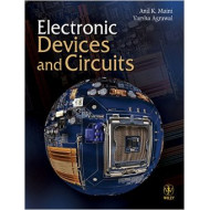 Electronic Devices and Circuits |Anil K Maini, Varsha Agarwal | Wiley