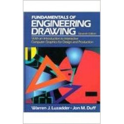 Fundamentals of Engineering Drawing , Luzadder Warren J.Duff John M ,Prentice-Hall of India , Eastern Economy Edition, 2005