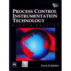 PROCESS CONTROL INSTRUMENTATION TECHNOLOGY, Curtis D. Johnson  , PHI Learning