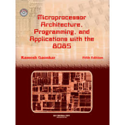 Microprocessor Architecture, Programming And Applications With 8085/8085A, R.S. Ganokar,Wiley Eastern, 6th Edition