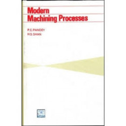 Modern machining process,Pandey and Shan,Tata McGraw Hill,	1st Edition