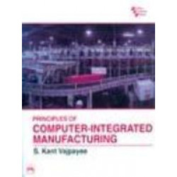 Principles of Computer Integrated Manufacturing	,S. Kant Vajpayee	,Prentice Hall India,1st Edition